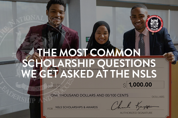 The Most Common Scholarship Questions We Get Asked at the NSLS