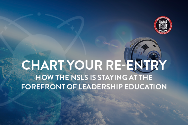 Chart Your Re-Entry: How the NSLS is Staying at the Forefront of Leadership Education
