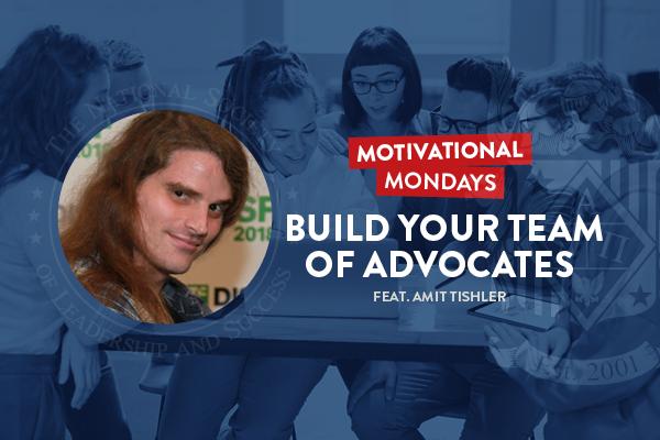 Motivational Mondays: Build Your Team of Advocates Feat. Amit Tishler